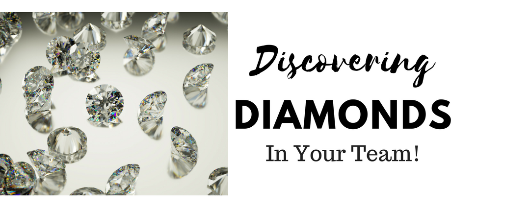 Discovering Diamonds In Your Team!